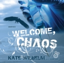 Welcome, Chaos - eAudiobook