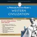 The Politically Incorrect Guide to Western Civilization - eAudiobook