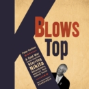K Blows Top : A Cold War Comic Interlude, Starring Nikita Khrushchev, America's Most Unlikely Tourist - eAudiobook