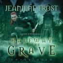 Halfway to the Grave : A Night Huntress Novel - eAudiobook