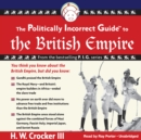 The Politically Incorrect Guide to the British Empire - eAudiobook