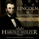 Lincoln at Cooper Union : The Speech That Made Abraham Lincoln President - eAudiobook