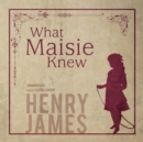 What Maisie Knew - eAudiobook
