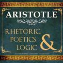 Rhetoric, Poetics, and Logic - eAudiobook