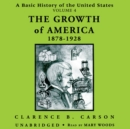 A Basic History of the United States, Vol. 4 : The Growth of America, 1878-1928 - eAudiobook