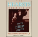 The Hearsts : Father and Son - eAudiobook