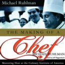 The Making of a Chef : Mastering Heat at the Culinary Institute - eAudiobook