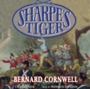 Sharpe's Tiger : Richard Sharpe and the Siege of Seringapatam, 1799 - eAudiobook