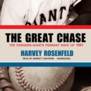 The Great Chase : The Dodgers-Giants Pennant Race of 1951 - eAudiobook