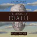 The Denial of Death - eAudiobook