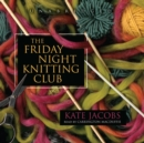 The Friday Night Knitting Club - eAudiobook
