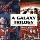 A Galaxy Trilogy, Vol. 1 - eAudiobook