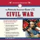 The Politically Incorrect Guide to the Civil War - eAudiobook