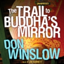 The Trail to Buddha's Mirror - eAudiobook