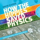 How the Hippies Saved Physics - eAudiobook