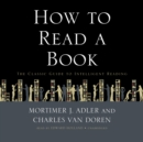 How to Read a Book : The Classic Guide to Intelligent Reading - eAudiobook