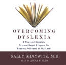 Overcoming Dyslexia : A New and Complete Science-Based Program for Reading Problems at Any Level - eAudiobook