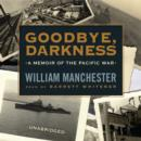 Goodbye, Darkness : A Memoir of the Pacific War - eAudiobook