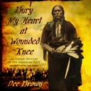 Bury My Heart at Wounded Knee : An Indian History of the American West - eAudiobook