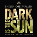 Dark Is the Sun - eAudiobook
