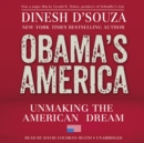 Obama's America : Unmaking the American Dream - eAudiobook
