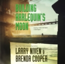 Building Harlequin's Moon - eAudiobook