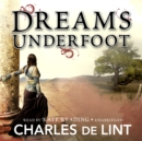 Dreams Underfoot : The Newford Collection - eAudiobook