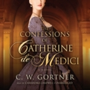 The Confessions of Catherine de Medici - eAudiobook