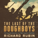 The Last of the Doughboys : The Forgotten Generation and Their Forgotten World War - eAudiobook