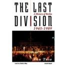 The Last Division : A History of Berlin, 1945-1989 - eAudiobook