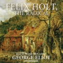 Felix Holt, the Radical - eAudiobook