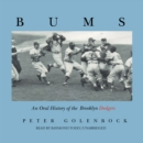 Bums : An Oral History of the Brooklyn Dodgers - eAudiobook