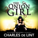 The Onion Girl - eAudiobook