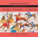 The Long Knives Are Crying - eAudiobook