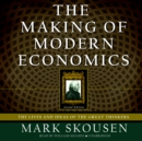 The Making of Modern Economics, Second Edition : The Lives and Ideas of the Great Thinkers - eAudiobook