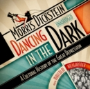 Dancing in the Dark : A Cultural History of the Great Depression - eAudiobook