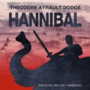 Hannibal : A History of the Art of War among the Carthaginians and Romans Down to the Battle of Pydna, 168 BC, with a Detailed Account of the Second Punic War - eAudiobook