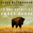 In the Spirit of Crazy Horse : The Story of Leonard Peltier and the FBI's War on the American Indian Movement - eAudiobook