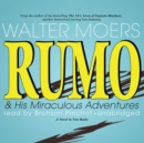 Rumo & His Miraculous Adventures : A Novel in Two Books - eAudiobook