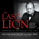 The Last Lion: Winston Spencer Churchill, Vol. 3 : Defender of the Realm, 1940-1965 - eAudiobook