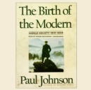 The Birth of the Modern - eAudiobook