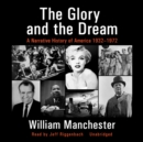 The Glory and the Dream : A Narrative History of America, 1932-1972 - eAudiobook