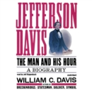 Jefferson Davis : The Man and His Hour - eAudiobook