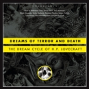 Dreams of Terror and Death : The Dream Cycle of H. P. Lovecraft - eAudiobook