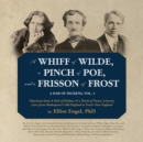 A Whiff of Wilde, a Pinch of Poe, and a Frisson of Frost - eAudiobook