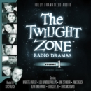 The Twilight Zone Radio Dramas, Vol. 1 - eAudiobook