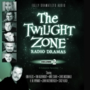 The Twilight Zone Radio Dramas, Vol. 2 - eAudiobook