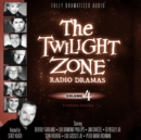 The Twilight Zone Radio Dramas, Vol. 4 - eAudiobook