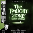The Twilight Zone Radio Dramas, Vol. 5 - eAudiobook