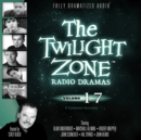 The Twilight Zone Radio Dramas, Vol. 17 - eAudiobook